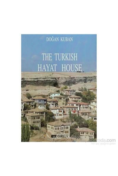 The Turkish Hayat House (Ciltli)-Doğan Kuban