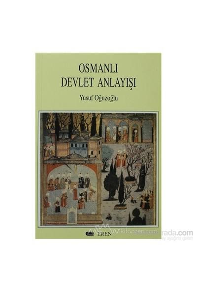 Osmanlı Devlet Anlayışı-Yusuf Oğuzoğlu