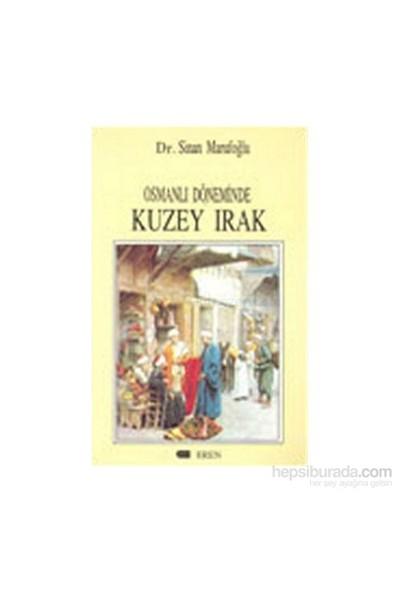 Osmanlı Döneminde Kuzey Irak-Sinan Marufoğlu