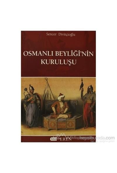 Osmanlı Beyliğinin Kuruluşu-Sencer Divitçioğlu