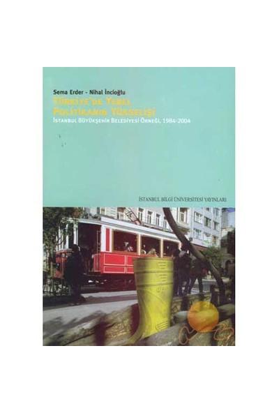 Yerel Politikanın Yükselişi: İstanbul Büyükşehir Belediyesi Deneyimi, 1984-2004