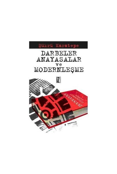 Darbeler Anayasalar Ve Modernleşme