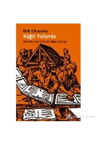 Kâğıt Yolunda - Küreselleşme Üstüne Küçük Elkitabı-Erik Orsenna
