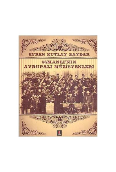 Osmanlı'nın Avrupalı Müzisyenleri