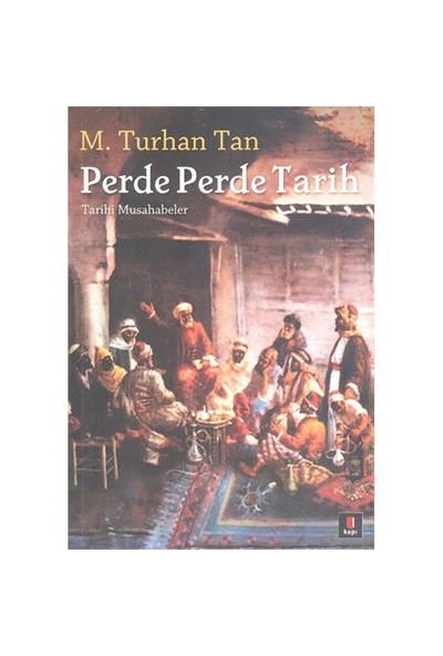 Perde Perde Tarih - Tarihi Musahabeler - M. Turhan Tan
