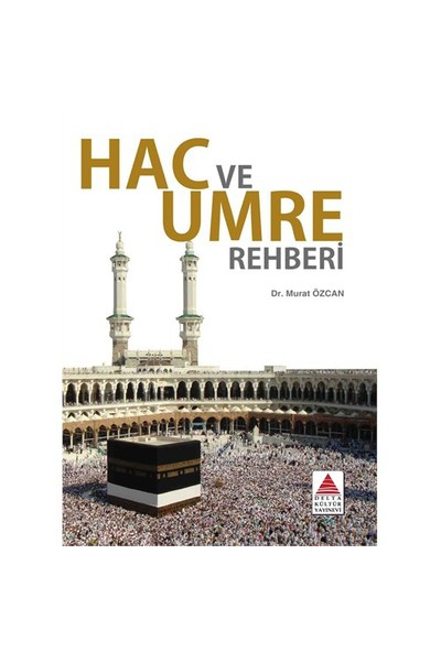 Hac Ve Umre Rehberi-Murat Özcan