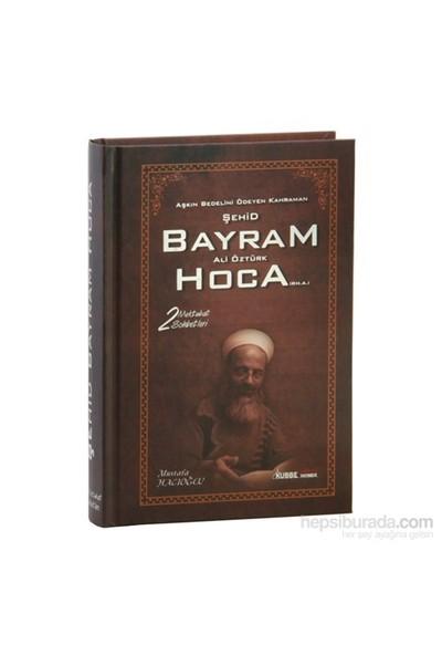 Bayram Ali Öztürk Hoca (Rh.A) 2 Mektubat Sohbetleri - Mustafa Hacıoğlu