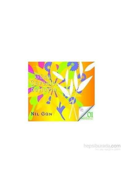Güne Güvenle Başlayın (Cd)-Nil Gün