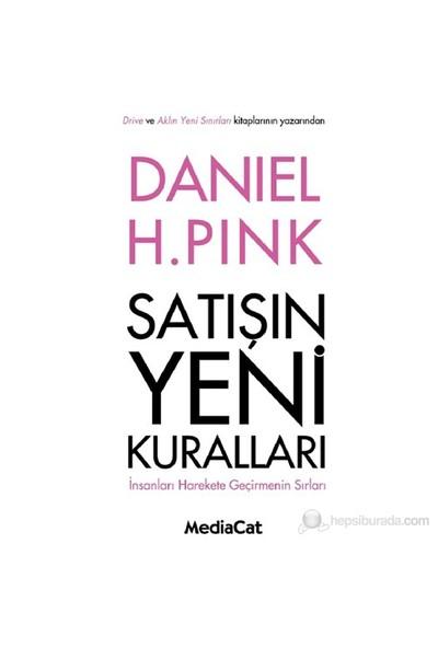 Satışın Yeni Kuralları - İnsanı Hareket Geçirmenin Sırları-Daniel H. Pink