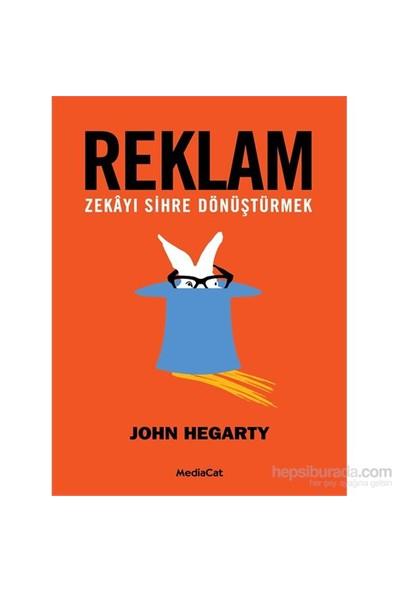 Reklam - Zekâyı Sihre Dönüştürmek-John Hegarty