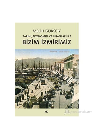 Bizim İzmirimiz - Tarihi, Ekonomisi ve İnsanları İle