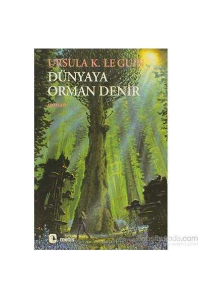 Dünyaya Orman Denir-Ursula K. Le Guin