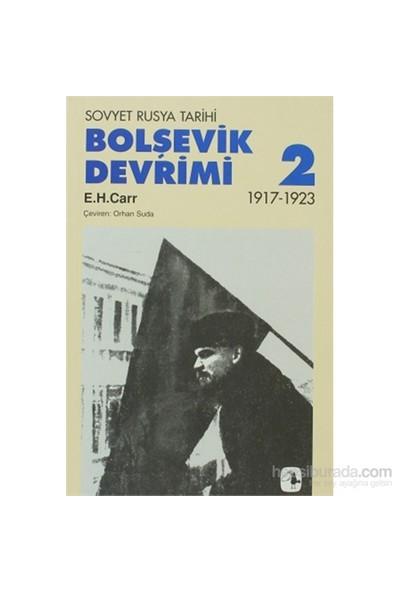 Bolşevik Devrimi Cilt: 2 - Sovyet Rusya Tarihi 1917-1923-Edward Hallett Carr