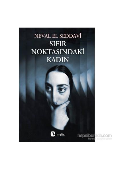 Sıfır Noktasındaki Kadın - Neval El Saddavi