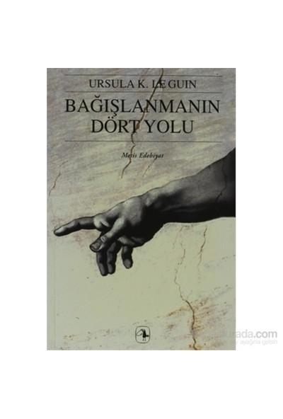 Bağışlanmanın Dört Yolu - Ursula K. Le Guin