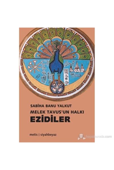 Melek Tavus'Un Halkı Ezidiler-Sabiha Banu Yalkut