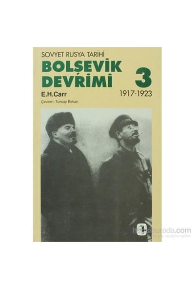Bolşevik Devrimi Cilt: 3 - Sovyet Rusya Tarihi - 1917 - 1923-Edward Hallett Carr
