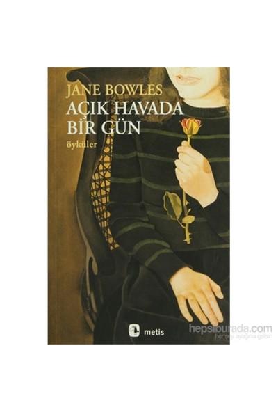 Açık Havada Bir Gün Öyküler-Jane Bowles