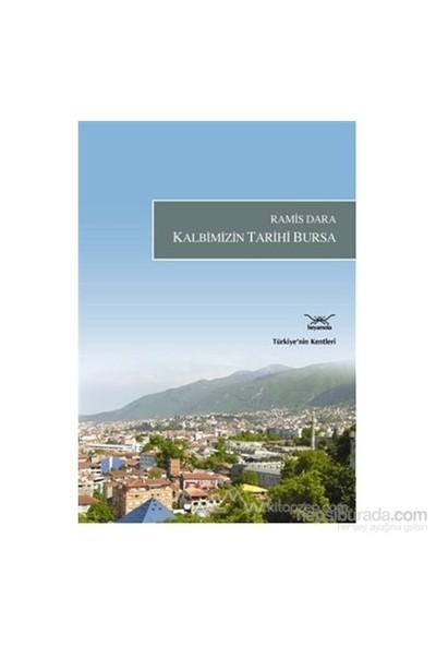 Kalbimizin Tarihi Bursa-Ramis Dara