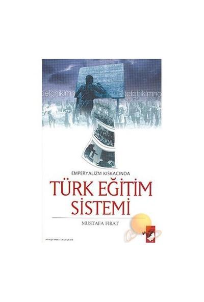Emperyalizmin Kıskacında Türk Eğitim Sistemi - Mustafa Fırat