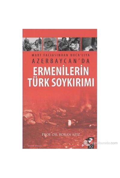 Mart Faciasından Hocalıya Azerbaycanda Ermenilerin Türk Soykırımı-Boran Aziz