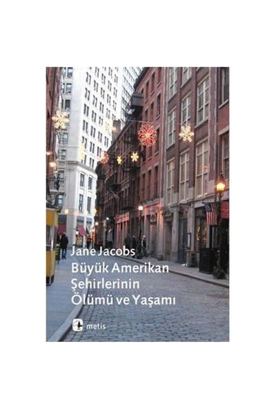 Büyük Amerikan Şehirlerinin Ölümü - Jane Jacobs
