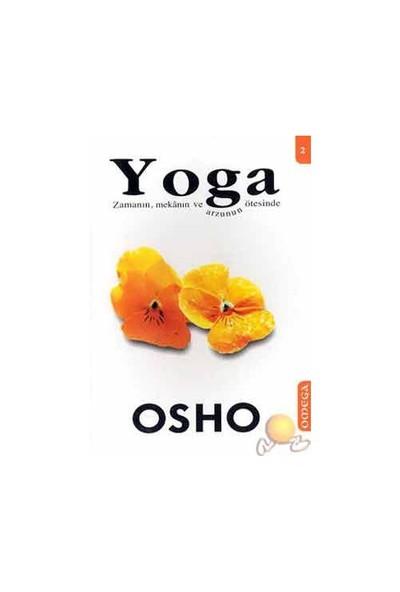 Yoga 2 / Zamanın, Mekanın Ve Arzunun Ötesinde