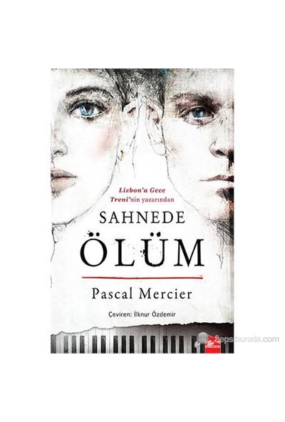 Sahnede Ölüm-Pascal Mercier