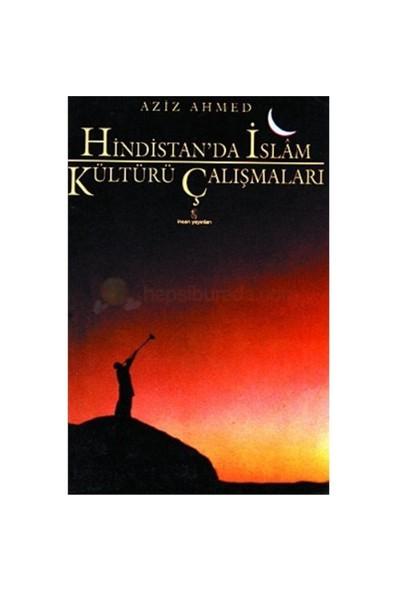 Hindistan'Da İslam Kültürü Çalışmaları-Aziz Ahmed