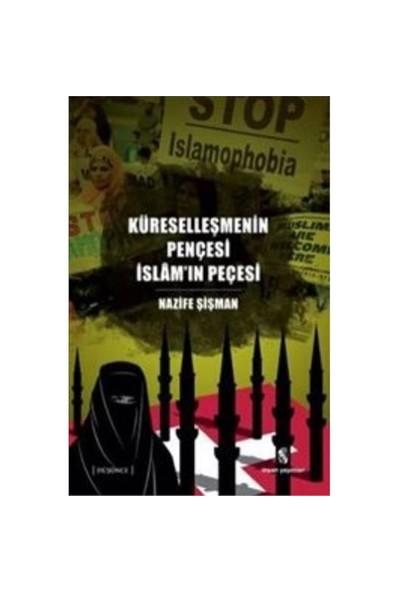 Küreselleşmenin Pençesi İslamın Peçesi-Nazife Şişman