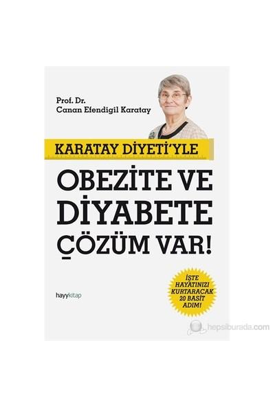 Karatay Diyeti'yle Obezite ve Diyabete Çözüm Var! - Canan Efendigil Karatay