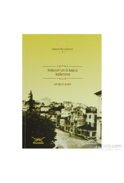 Trabzon'Un B Kapısı: Kalkınma-Ertuğrul Aydın