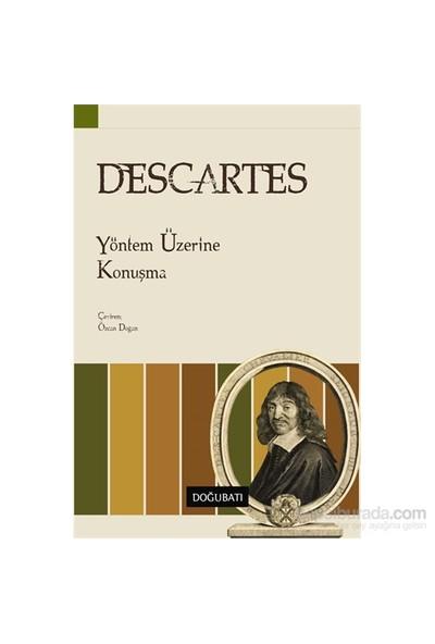 Yöntem Üzerine Konuşma - Rene Descartes