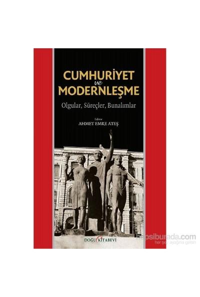 Cumhuriyet Ve Modernleşme - Olgular, Süreçler, Bunalımlar-Kolektif