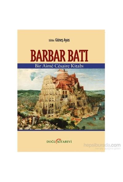 Barbar Bati Bir Aimê Cêsaire Kitabı-Güneş Ayas