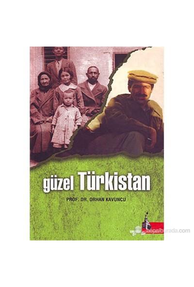 Güzel Türkistan-Orhan Kavuncu