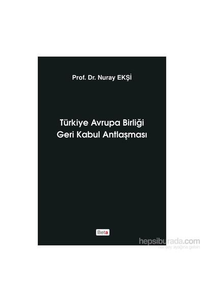 Türkiye Avrupa Birliği Geri Kabul Antlaşması-Nuray Ekşi