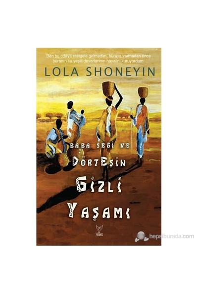 Baba Segi Ve Dört Eşin Gizli Yaşamı-Lola Shoneyin