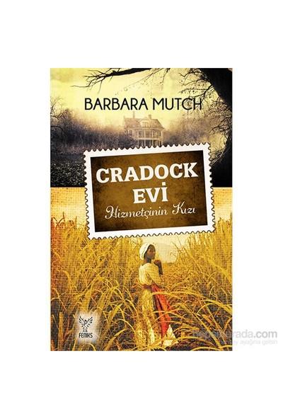 Cradock Evi - Hizmetçinin Kızı-Barbara Mutch