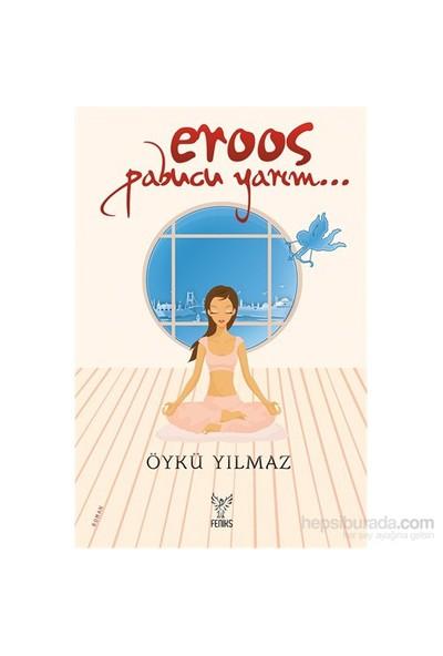 Eroos Pabucu Yarım-Öykü Yılmaz