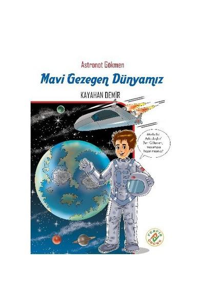 Astronot Gökmen 1: Mavi Gezegen Dünyamız-Kayahan Demir