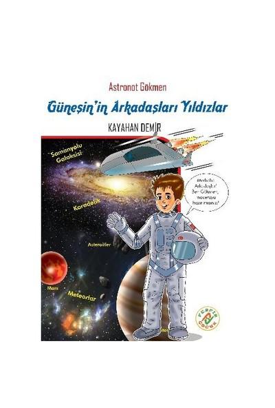 Astronot Gökmen 5: Güneşin Arkadaşları Yıldızlar-Kayahan Demir