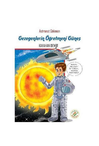 Astronot Gökmen 4: Gezegenlerin Öğretmeni Güneş-Kayahan Demir
