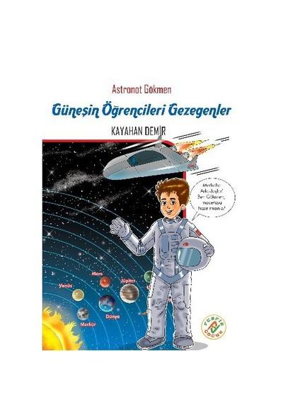 Astronot Gökmen 3 Güneşin Öğrencileri Gezegenler-Kayahan Demir