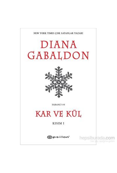 Kar Ve Kül Kısım I - Diana Gabaldon