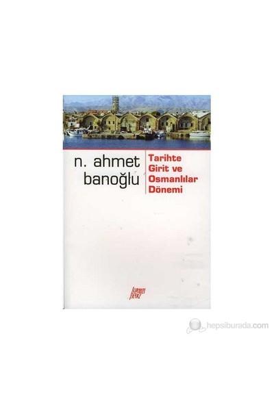 Tarihte Girit Ve Osmanlılar Dönemi-Niyazi Ahmet Banoğlu