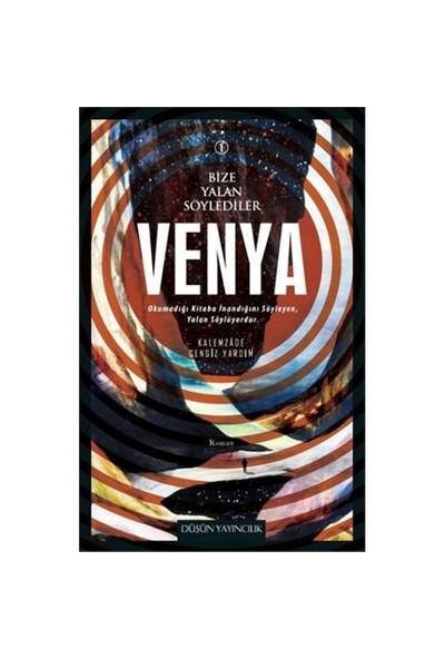 Bize Yalan Sözylediler 1: Venya - Kemalzade Cengiz Yardım