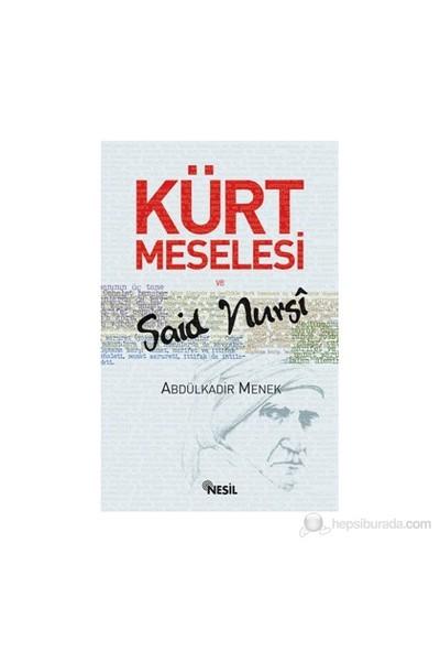 Kürt Meselesi Ve Said Nursi-Abdülkadir Menek