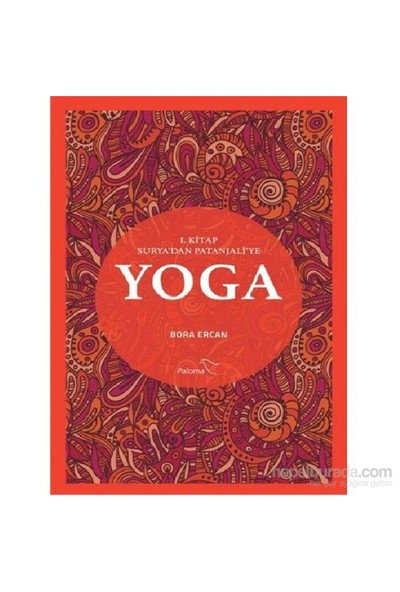 Yoga 1. Kitap Suryadan Patanjaliye - Bora Ercan