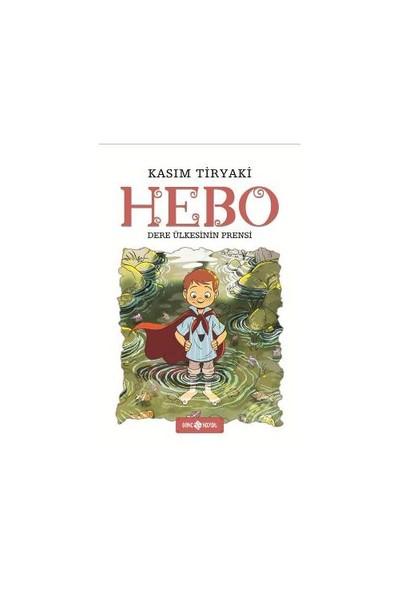 Dere Ülkesinin Prensi: Hebo-Kasım Tiryaki